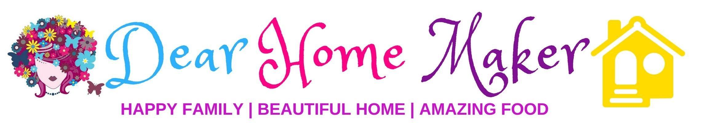 Dear Home Maker