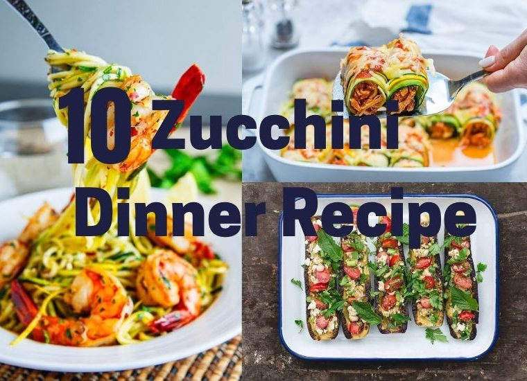 10 Zucchinni dinner recipe