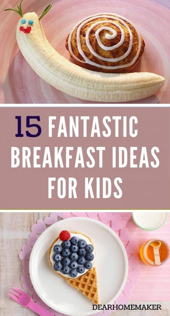 15 Fun and easy breakfast for kids